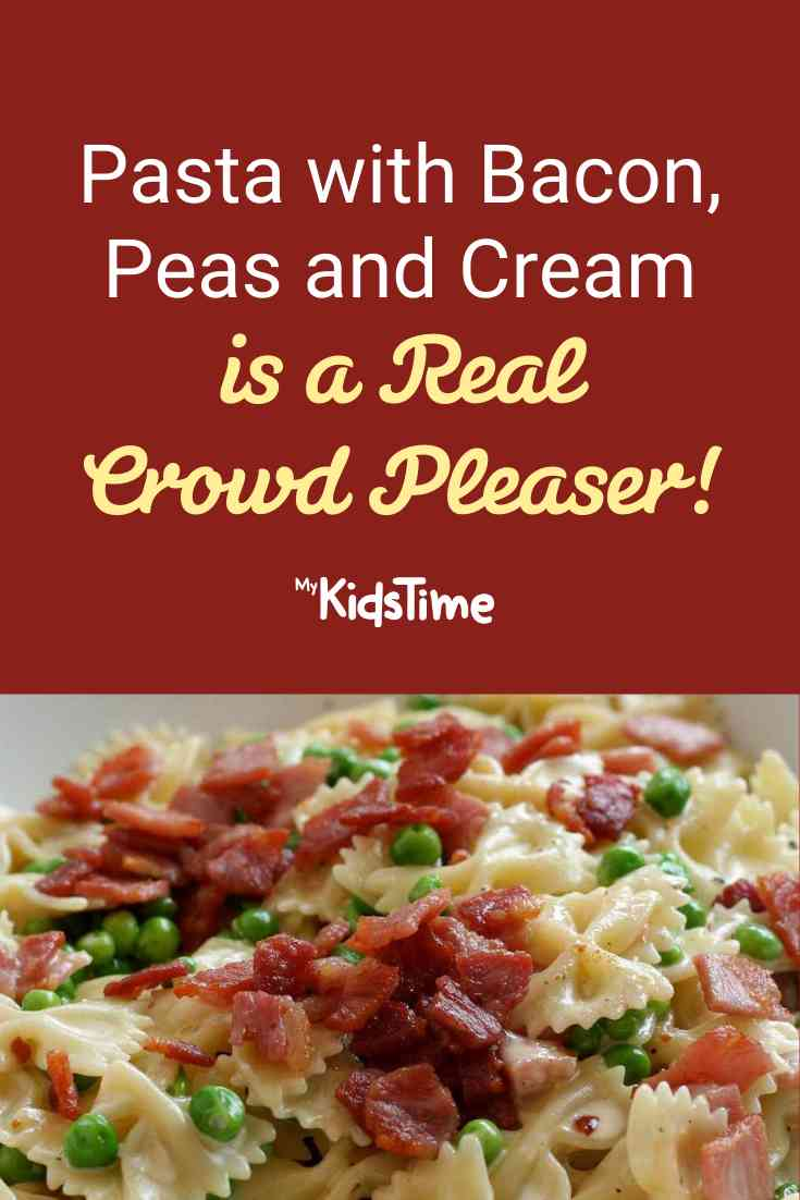 Pasta with Bacon, Peas and Cream is a Real Crowd Pleaser! - Mykidstime
