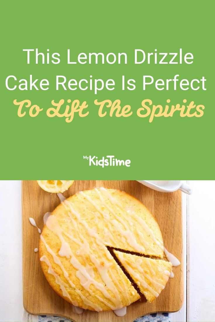 This Lemon Drizzle Cake Recipe Is Perfect To Lift The Spirits