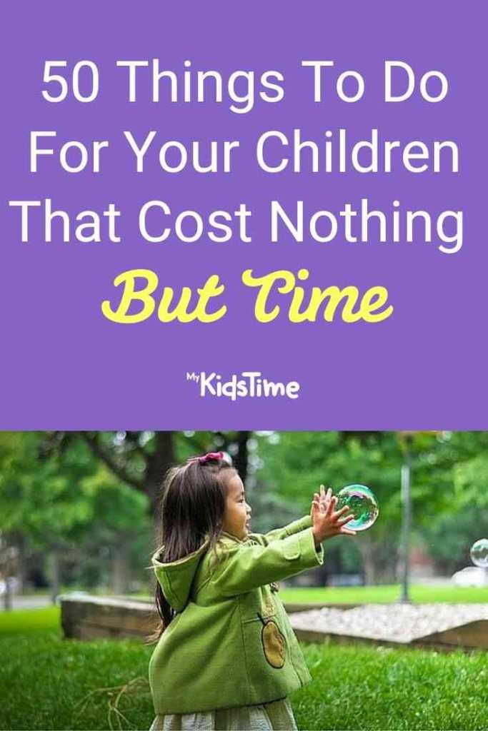 50 Things To Do For Your Children That Cost Nothing But Time