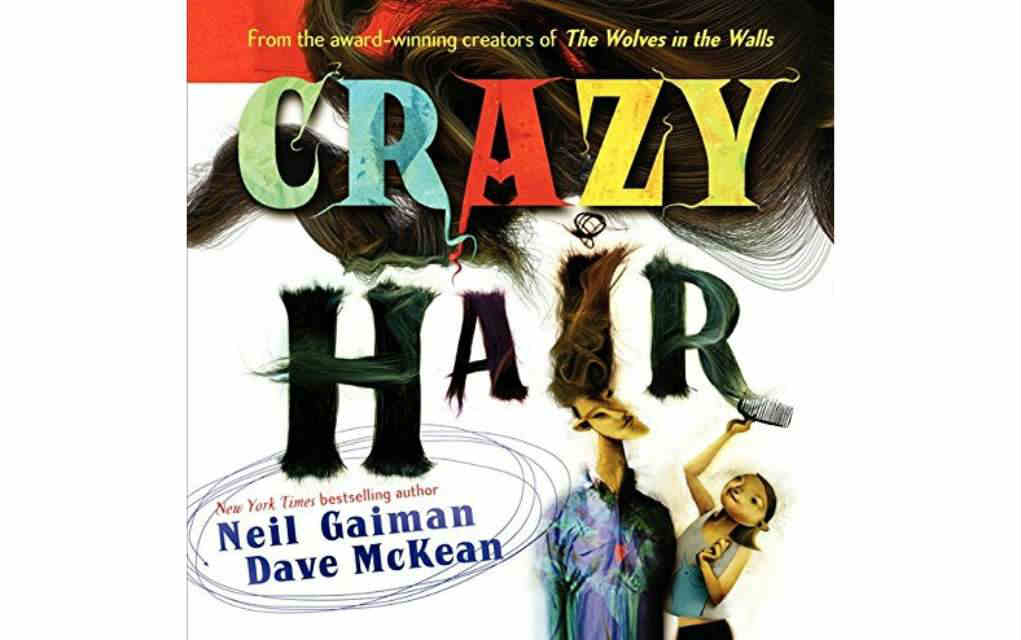 Crazy Hair by Neil Gaiman - Mykidstime