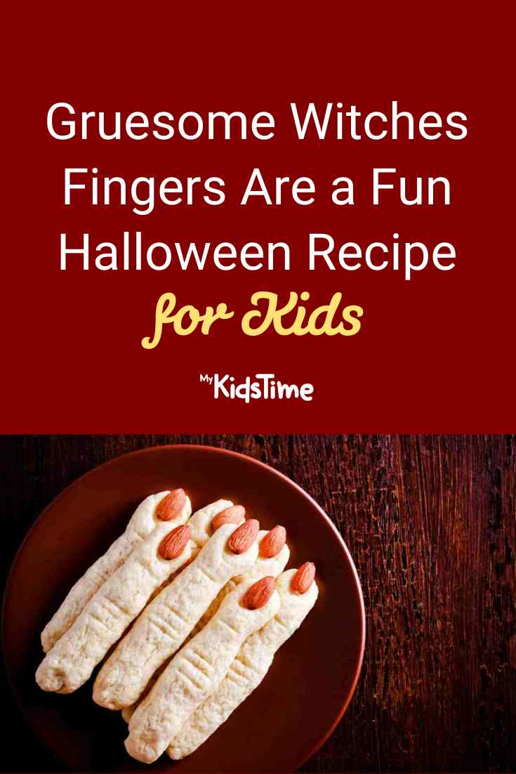 Gruesome Witches Fingers Are a Fun Halloween Recipe for Kids - Mykidstime