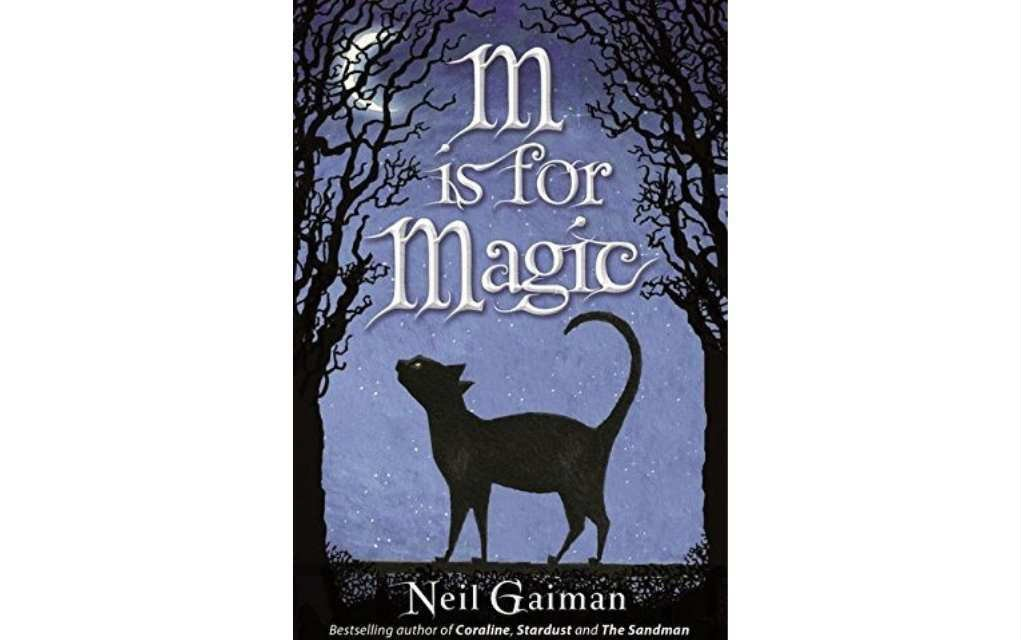 M is for Magic by Neil Gaiman - Mykidstime
