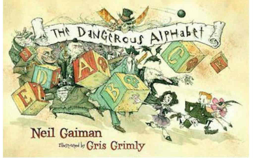 The Dangerous Alphabet by Neil Gaiman - Mykidstime