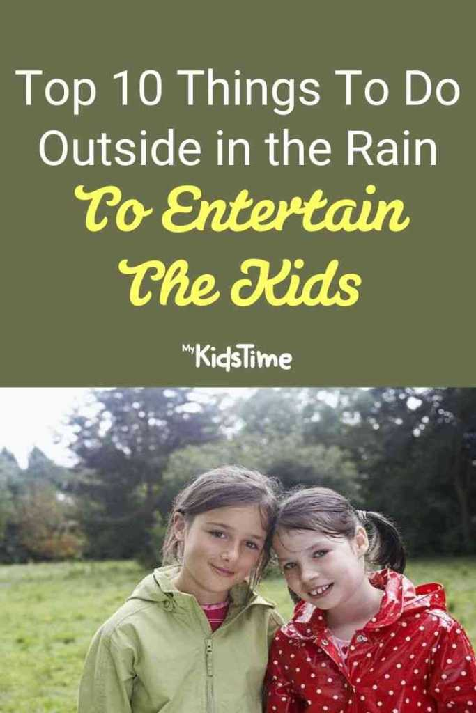 Top 10 Things to Do Outside in the Rain To Entertain The Kids