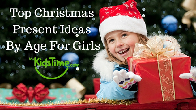 Christmas Present Ideas by Age for Girls