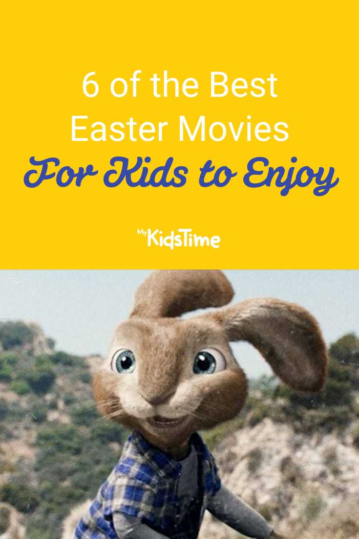 6 of the Best Easter Movies for Kids to Enjoy - Mykidstime