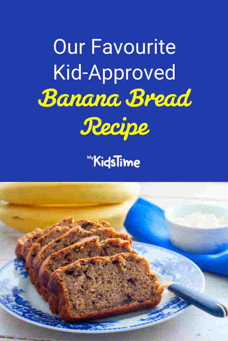 Our Favourite Kid-Approved Banana Bread Recipe - Mykidstime