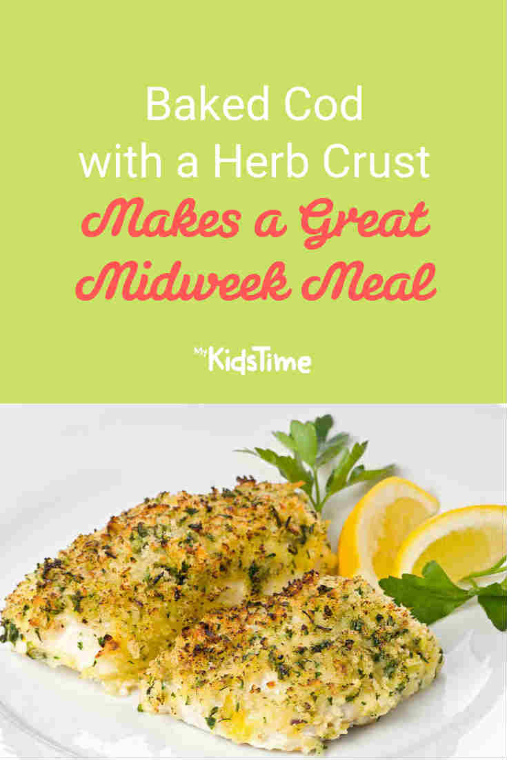 Baked Cod with a Herb Crust Makes a Great Midweek Meal - Mykidstime