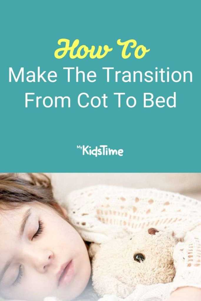 How To Make The Transition From Cot To Bed