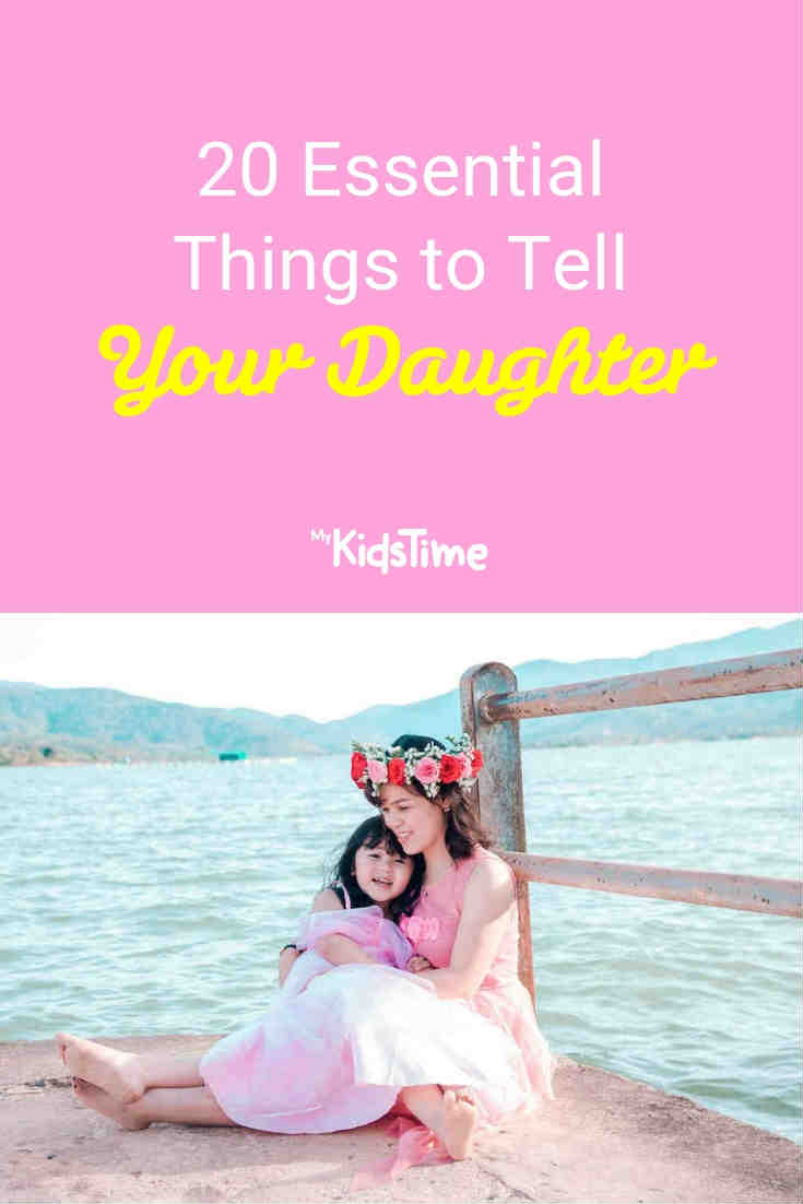 Mykidstime 20 Things to Tell Your Daughter