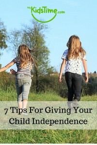 7 Tips for Giving Your Child Independence