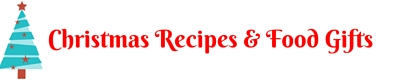 Christmas Recipes & Food Gifts