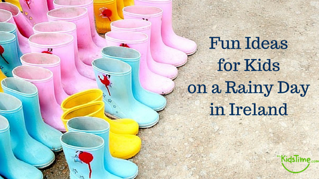 Fun Ideas for Kids on a Rainy Day in Ireland