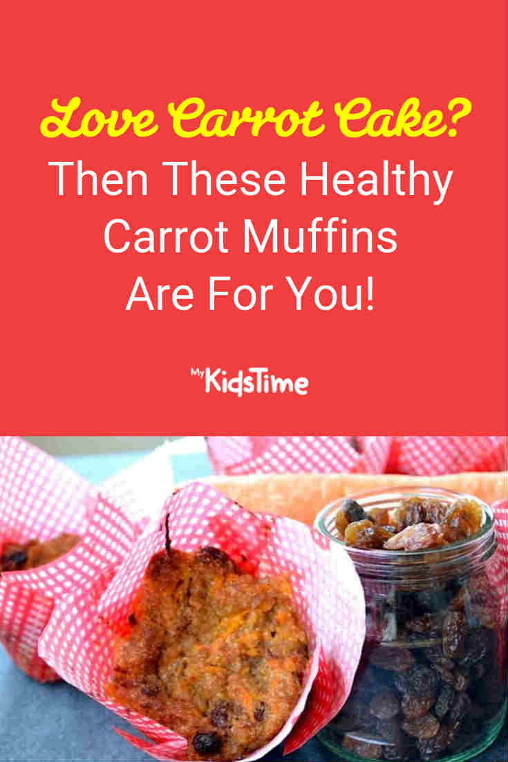 Love Carrot Cake? Then These Healthy Carrot Muffins Are For You! - Mykidstime