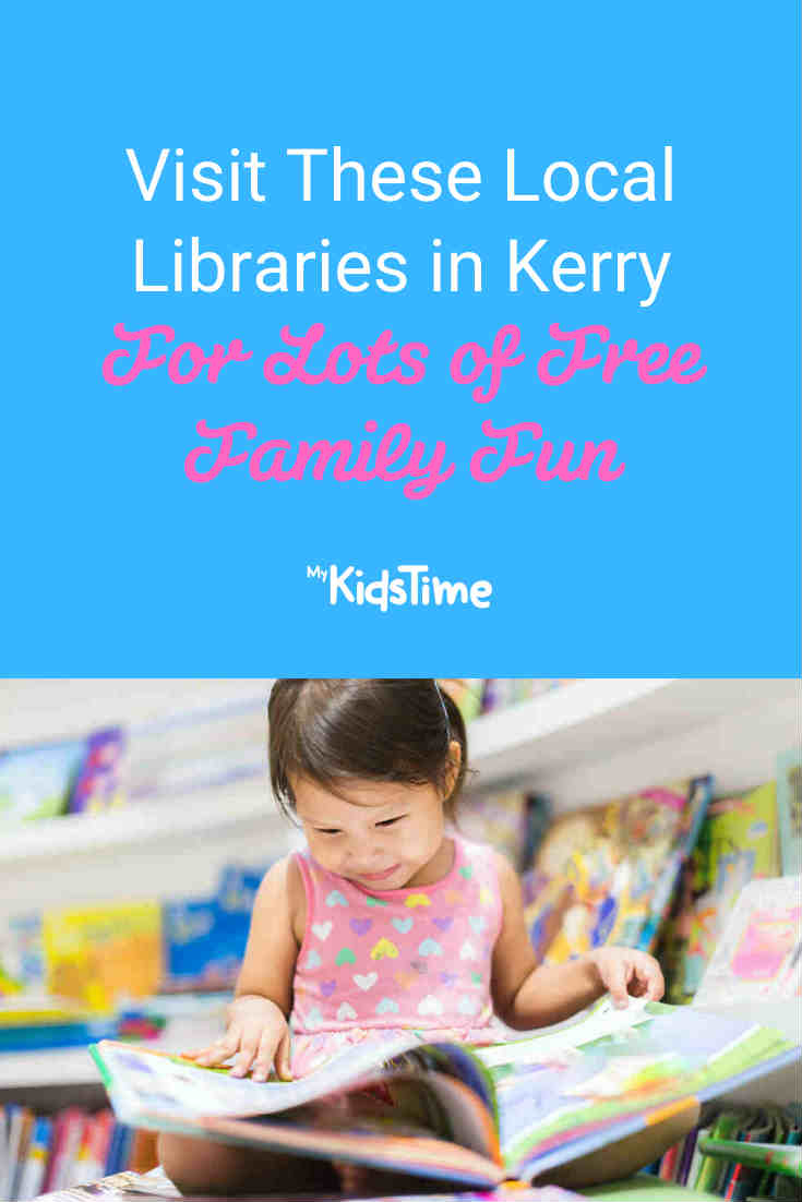 Visit These Local Libraries in Kerry For FREE Family Fun - Mykidstime