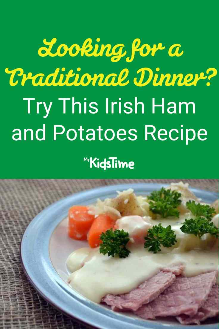 Looking for Something Traditional_ Try This Irish Ham and Potatoes Recipe - Mykidstime