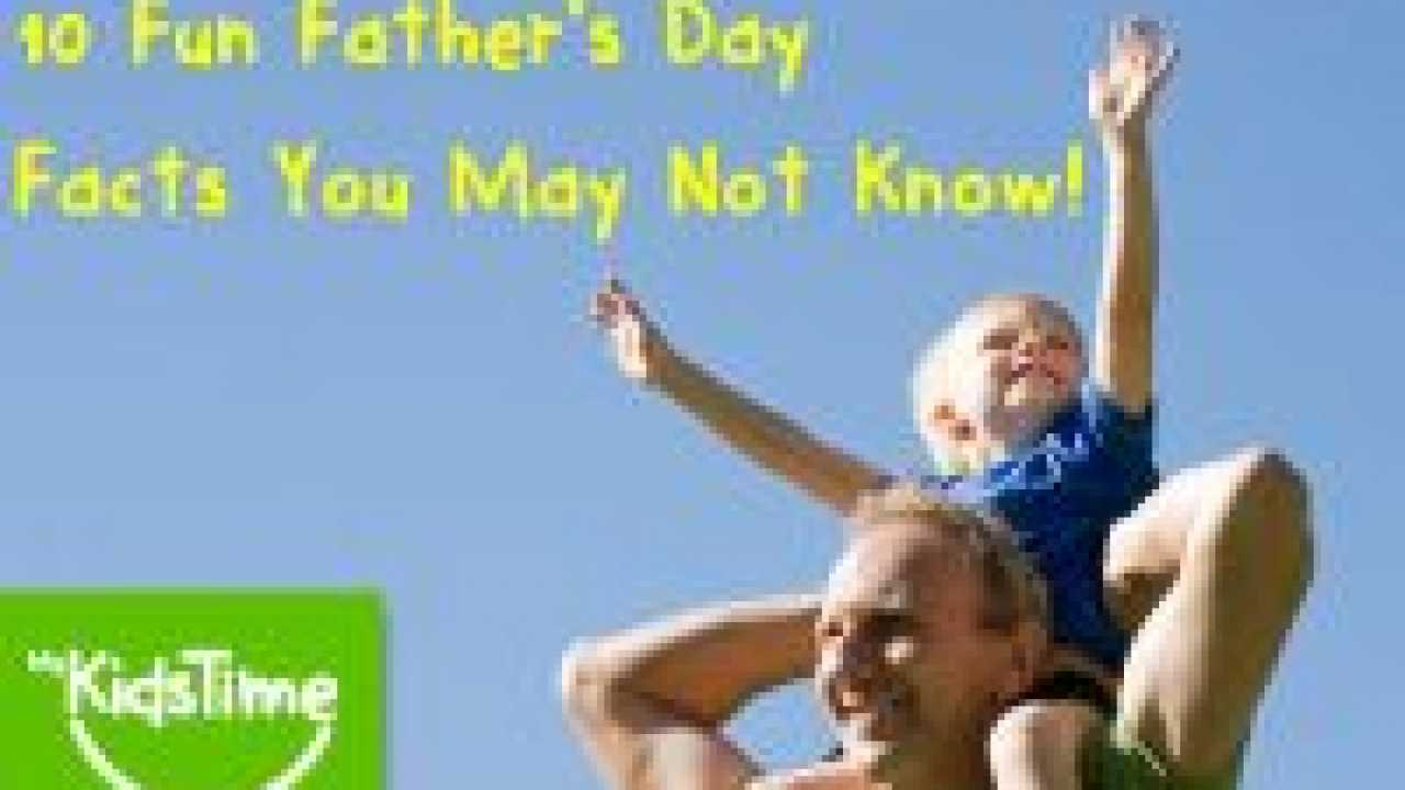 10 Fun Fathers Day Facts You May Not Know