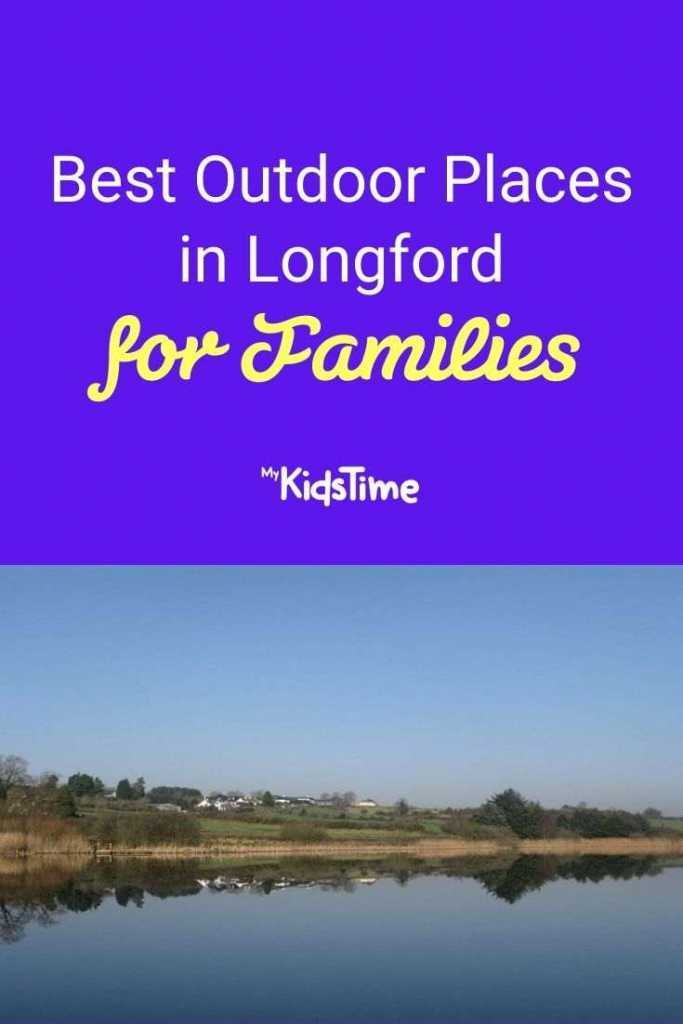 Best Outdoor Places in Longford for Families