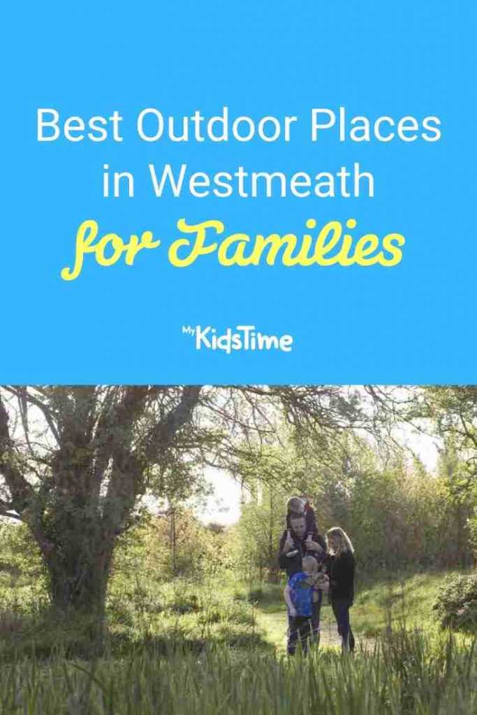 Best Outdoor Places in Westmeath for Families