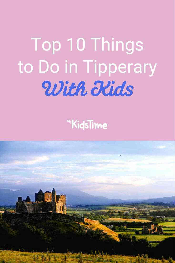Top 10 Things to Do in Tipperary With Kids - Mykidstime