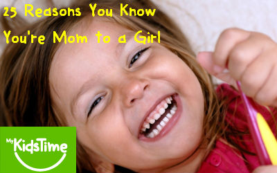 25 Reasons You Know Mom of a girl