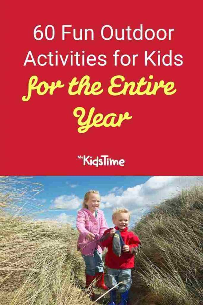 60 Fun Outdoor Activities for Kids for the Entire Year