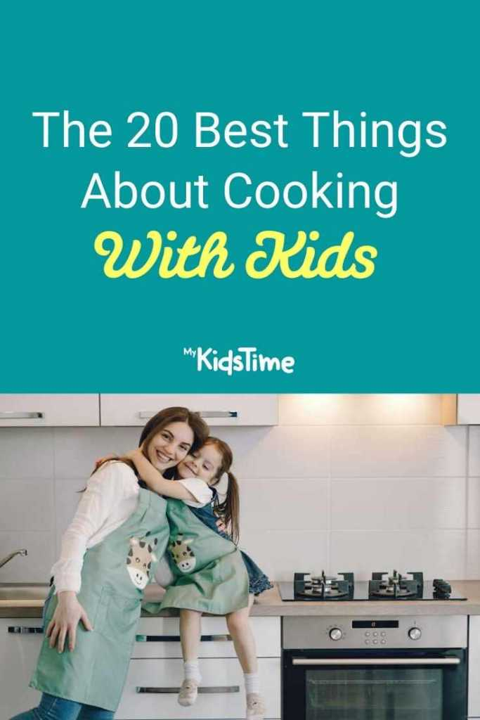 The 20 Best Things About Cooking With Kids