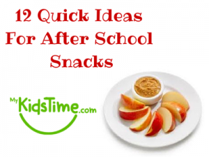 12 Quick Ideas For After School Snacks
