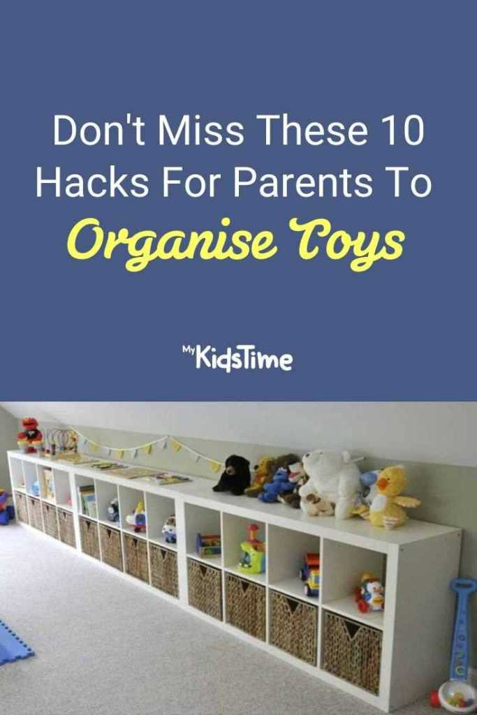 Don't Miss These 10 Hacks For Parents To Organise Toys