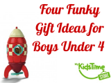 Four Funky Gift Ideas for Boys Under 4