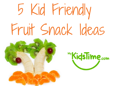 5 Kid Friendly Fruit Snack Ideas to Get Your Five a Day