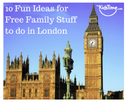 10 Fun Ideas for Free Family Stuff to do in London