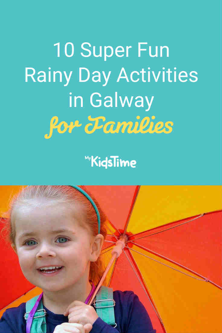 10 Fun Rainy Day Activities in Galway for Families - Mykidstime