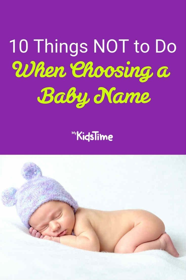 10 Things Not to Do When Choosing a Baby Name - Mykidstime