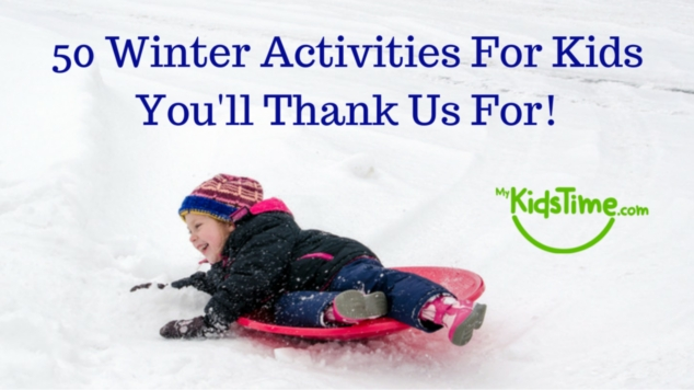 50 Winter Activities for Kids You'll Thank Us For!