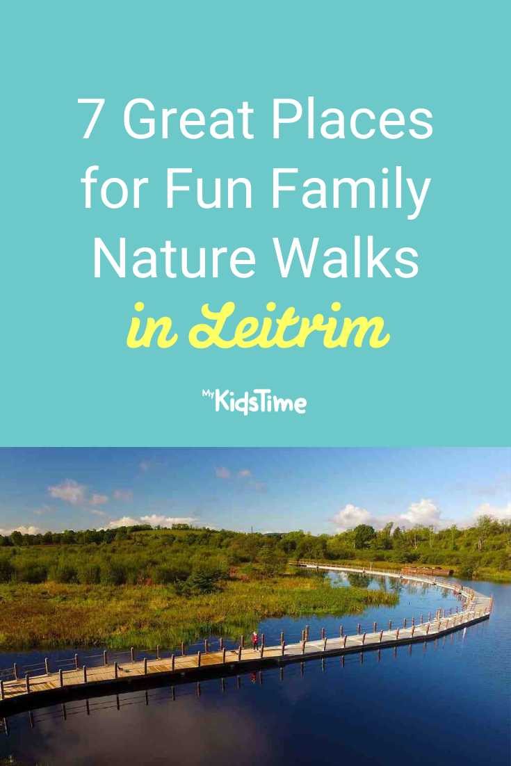 7 Great Places for Family Nature Walks in Leitrim - Mykidstime