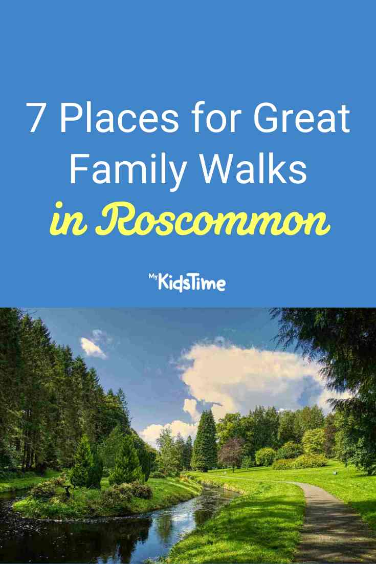 7 Places for Great Family Walks in Roscommon - Mykidstime