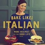 Catherine Fulvio Bake Like an Italian
