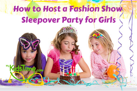 How to Host a Fashion Show Sleepover