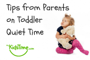 Tips from Parents on Toddler Quiet Time