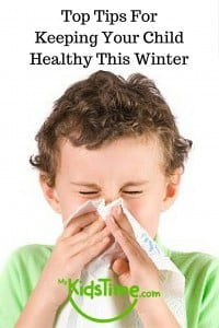 Top Tips for Keeping Your Child Healthy this Winter