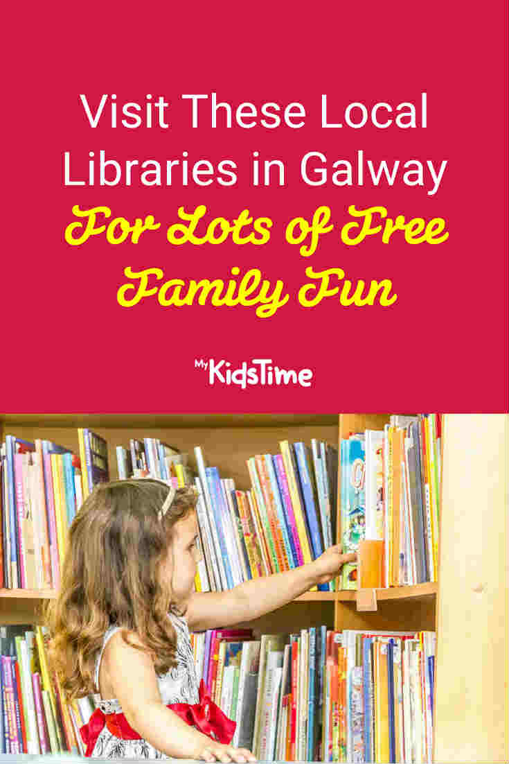 Visit These Local Libraries in Galway For FREE Family Fun - Mykidstime