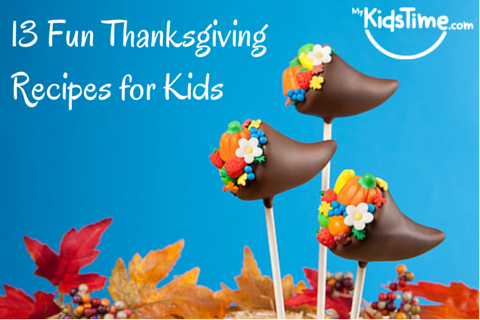 13 Fun Thanksgiving Recipes for Kids