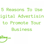reasons to use digital advertising