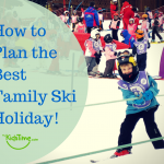 How to plan the best family ski holiday