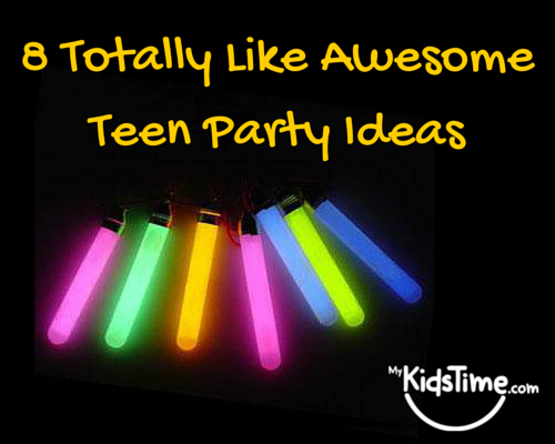 Totally Like Awesome Teen Party Ideas