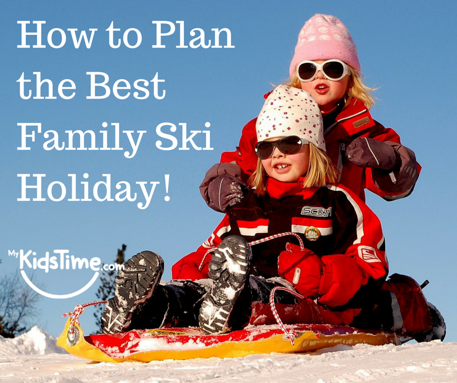 Family Ski Holiday mykidstime plan