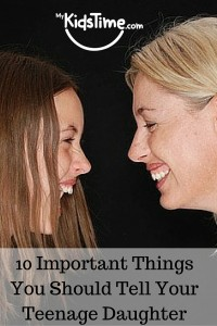 10 Important Things You Should Tell Your Teenage Daughter
