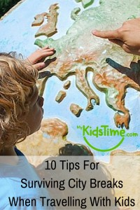 10 Tips for Surviving city break with kids