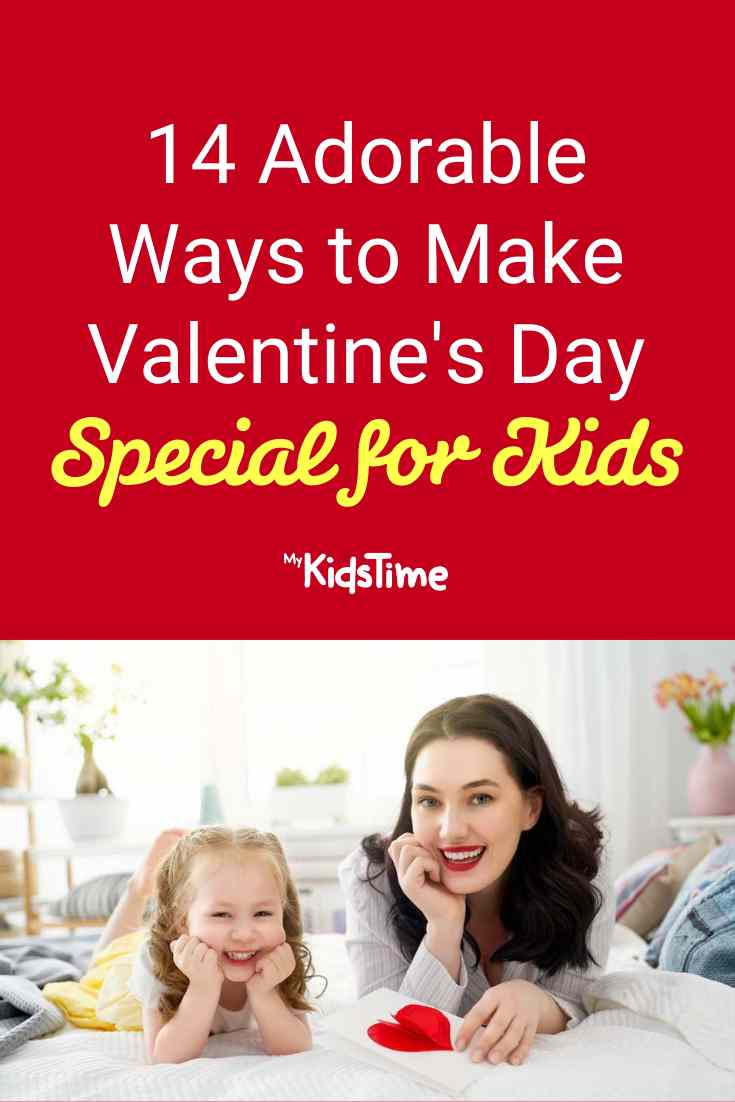 14 Adorable Ways to Make Valentine's Day Special for Kids - Mykidstime